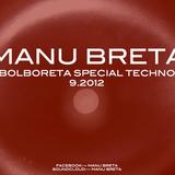 Manu Breta @ Bolboreta Special Techno 9.2012