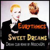 Eurythmics - Sweet dreams (Dream club remix by MisschuUps)