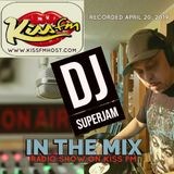 IN THE MIX radio mixshow by DJ Superjam on KISS FM April 20, 2019