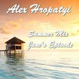 Alex Hropatyi - Summer Mix (June's Episode)