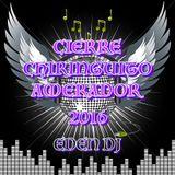 CIERRE XIRINGUITO AMERADOR EDEN DJ SET 5H.