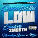 Came for the Low (Non-stop Dance Mix)