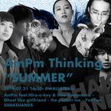 "AmPm Thinking ""SUMMER"""
