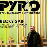 BECKY SAIF DJ / PYRO RADIO SHOW / SPECIAL GUEST SAIKON / 28TH MARCH 2018