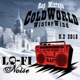 Cold World ! Winter Wind !! RAP MIXTAPE  (N.2 - 2018)