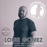 Louie Gomez - Live Nude DJs (Guest Mix-AUG07) Sugar Shack Radio