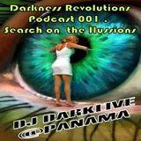 DJ DARKLIVE Darkness Revolutions Podcast 001 - Search on the illusions