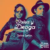 Salsa y Droga No. 35 - Salsa Junior: Servando y Florentino, Salserín.