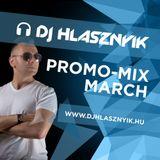 Dj Hlasznyik - Promo Mix March [2018]