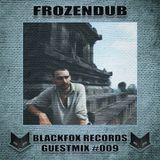 Blackfox Records guestmix #009 by FROZENDUB