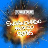 Enganchadito Marzo 2016 - Surditto Dj