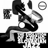 Funked Up East #28 – The Evolution of Czecho-Slovakian Jazz