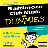 Baltimore Club Music For Dummies
