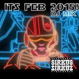 Sirkus Sirkuz Its Feb 2015! DJ Mix