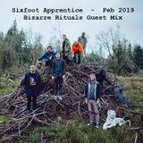 Sixfoot Apprentice - Feb 2019 (Bizarre Rituals Guest Mix)