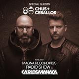 Magna Recordings Radio Show [Worldwide] by Carlos Manaça | Special Guests Chus & Ceballos