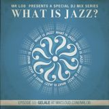 What Is Jazz? Vol.10 with Gelale