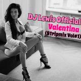 DJ Lewis Official - Valentina (Stripmix Vol #1)