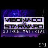 Vibonacci & Starward: Source Material - Episode 1