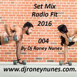 Set Mix Radio Fit 2016 By Dj Roney Nunes 004 (Indie dance nudisco Deep House)v (122 a 124 BPM)