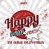 HAPPY NEW VIBES ▲ DJ ANA OLIVEIRA ▼ Setmix