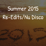 Summer 2015 - Re-Edits/Nu Disco Mix