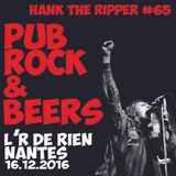 HANK THE RIPPER #65 / PUB ROCK & BEERS @ R DE RIEN - NANTES
