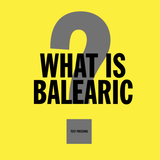 eStereo_ What is Balearic?
