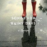 Songs For Rainy Days | A Mixtape