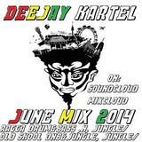 Deejay Kartel JUNE MIX 2014