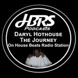 Daryl Hothouse Presents The Journey Live On HBRS 16 - 03 -17 http://housebeatsradiostation.com/