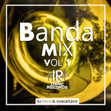 Banda Mix Vol1 By Dj Erick El Cuscatleco - Impac Records
