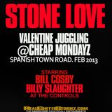 STONE LOVE VALENTINES NIGHT JUGGLING@CHEAP MONDAYZ FEB 2013