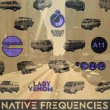 Vol 478 Lady Venom, Michael Bhatch: Native Frequencies 22 Jan 2019
