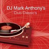 DJ Mark Anthony's Club Classic Mix