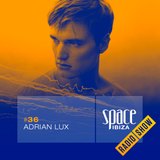 Adrian Lux at Clandestin pres. Full On Ibiza - September 2014 - Space Ibiza Radio Show #36