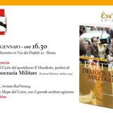 Egitto, democrazia militare - Giuseppe Acconcia, Lucia Goracci