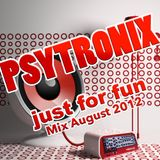 Psytronix-just_for_fun-Mix-August-2012