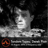 Derek Piotr [Tandem Tapes] - 15th August, 2016