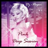 PINK DEEP SESSION BY DJ.-NEGUI