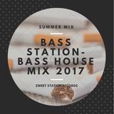 Bass Station - Bass House Mix 2017
