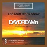 DAYDREAMn - Guest Mix - 01/15/2018 - The Matt Black Show (Part 2) - Saturo Sounds