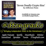 #MusicMonday The BEST Indie Music on #dtongradio - Powered by 'Seven Deadly Crypto Sins' on Amazon