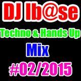 Dj Ib@se Techno Hands Up Mix #02/[2015]