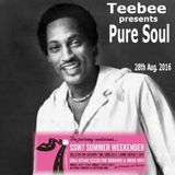 TeeBee's Pure Soul Mix 28th August 2016..