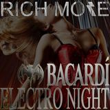 RICH MORE: BACARDI® ELECTRONIGHT 14/09/2013