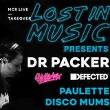 Lost In Music W/ Dr Packer - Friday 7th July 2017 - MCR Live Presents
