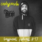 Endsearch - Bassment Podcast #17 - 2017.03.01.