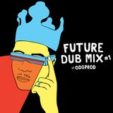 Future Dub Mix #1