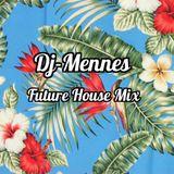 Dj-Mennes - Future House Mix